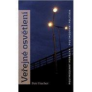 Veřejné osvětlení: Postmoderní morálka, postmoderní politika