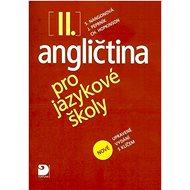 Angličtina pro jazykové školy II.: nové upravené vydání - Kniha