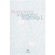Rozhovory s českými lingvisty I.: I. díl - Kniha