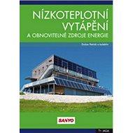 Nízkoteplotní vytápění a obnovitelné zdroje energie - Kniha