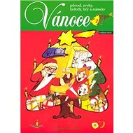 Vánoce: původ, zvyky, koledy, hry a náměty - Kniha