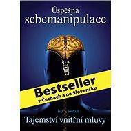 Úspěšná sebemanipulace: Tajemství vnitřní mluvy - Kniha