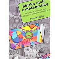 Sbírka úloh z matematiky 1.díl: Pro 2.stupeň základních škol a nižší ročníky víceletých gymnázií - Kniha