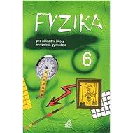 Fyzika 6 pro základní školy a víceletá gymnázia - Kniha