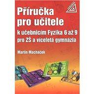Příručka pro učitele k učebnicím Fyzika 6 až 9 pro ZŠ a víceletá gymnázia - Kniha
