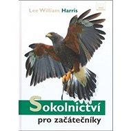 Sokolnictví pro začátečníky - Kniha