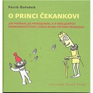 O princi Čekankovi: Jak putovali za princeznou, a o všelijakých dobrodružstvích, která se mu přitom - Kniha