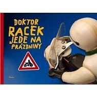 Doktor Racek jede na prázdniny - Kniha