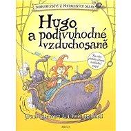 Hugo a podivuhodné vzduchosaně: Dobrodružství z předalekých dálek II. - Kniha