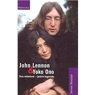 John Lennon a Yoko Ono: Dva rebelové-jedna legenda