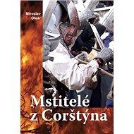 Mstitelé z Corštýna - Kniha