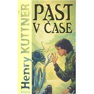 Past v čase - Kniha