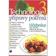 Technologie přípravy pokrmů 3: Učebnice pro střední odborná učiliště a pro hotelové školy