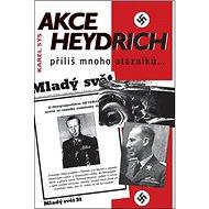 Akce Heydrich: Příliš mnoho otazníku - Kniha