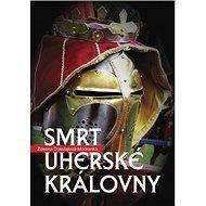 Smrt uherské královny - Kniha