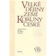 Velké dějiny zemí Koruny české VIII.: 1618-1683