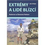 Extrémy a lidé blízcí: Rozhovor se Šimonem Pánkem - Kniha