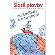 Slasti plavby: od Radbuzy k oceánům - Kniha
