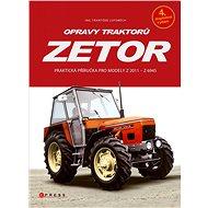 Kniha Opravy traktorů Zetor: Praktická příručka pro modely Z 2011 - Z 6945 - Kniha