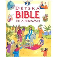 Dětská bible: Čti a poznávej - Kniha