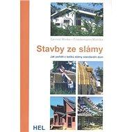Stavby ze slámy: Jak pořídit z balíků slámy standardní dům - Kniha