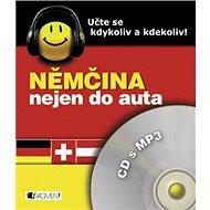 Němčina nejen do auta: Učte se kdykoli a kdekoli - Kniha