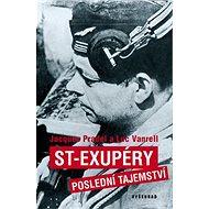 ST-Exupéry Poslední tajemství - Kniha