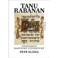 Tanu Rabanan: Antologie rabínské literatury - Kniha