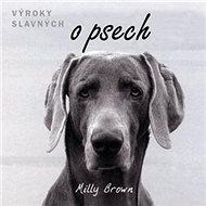 Výroky slavných o psech: Dárková publikace