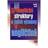 Gramatické struktury a jejich významy v angličtině - Kniha