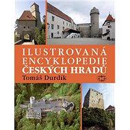 Ilustrovaná encyklopedie Českých hradů - Kniha