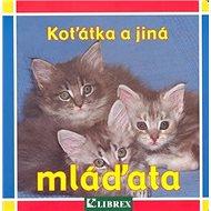 Koťátka a jiná mláďata - Kniha