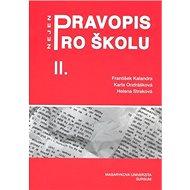 Pravopis nejen pro školu II. - Kniha