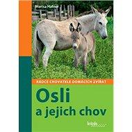 Osli a jejich chov: Rádce chovatele domácích zvířat - Kniha