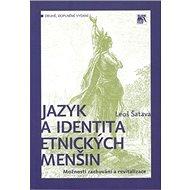 Jazyk a identita etnických menšin: Možnosti zachování a revitalizace - Kniha
