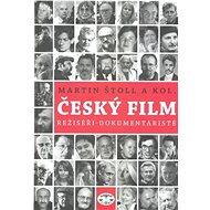 Český film: Režiséři - dokumentaristé - Martin Štoll