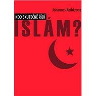 Kdo skutečně řídí Islám? - Kniha