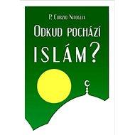 Odkud pochází Islám? - Kniha