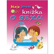 Moje první knížka o sexu - Kniha