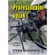 Profesionální voják: Příběh vojáka