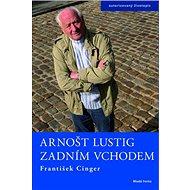 Arnošt Lustig Zadním vchodem: autorizovaný životopis