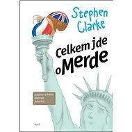 Celkem jde o Merde: Angličan z Paříže objevuje Ameriku - Kniha