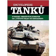 Encyklopedie tanků a obrněných vozidel od první světové války do současnosti - Kniha