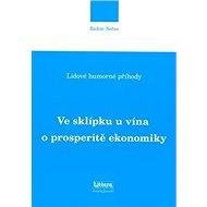 Ve sklípku u vína o prosperitě ekonomiky: Lidové humorné příhody - Kniha