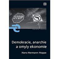 Demokracie, anarchie a omyly ekonomie - Kniha