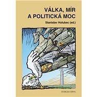Válka, mír a politická moc - Kniha