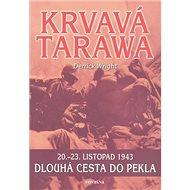 Krvavá Tarawa: 20. - 23. listopad 1943 - Kniha