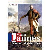 Maršál Lannes: Francouzský Achilles