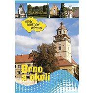 Brno a okolí Ottův turistický průvodce - Kniha