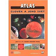 Atlas Člověk a jeho svět: pro 4. a 5. ročník základní školy - Kniha